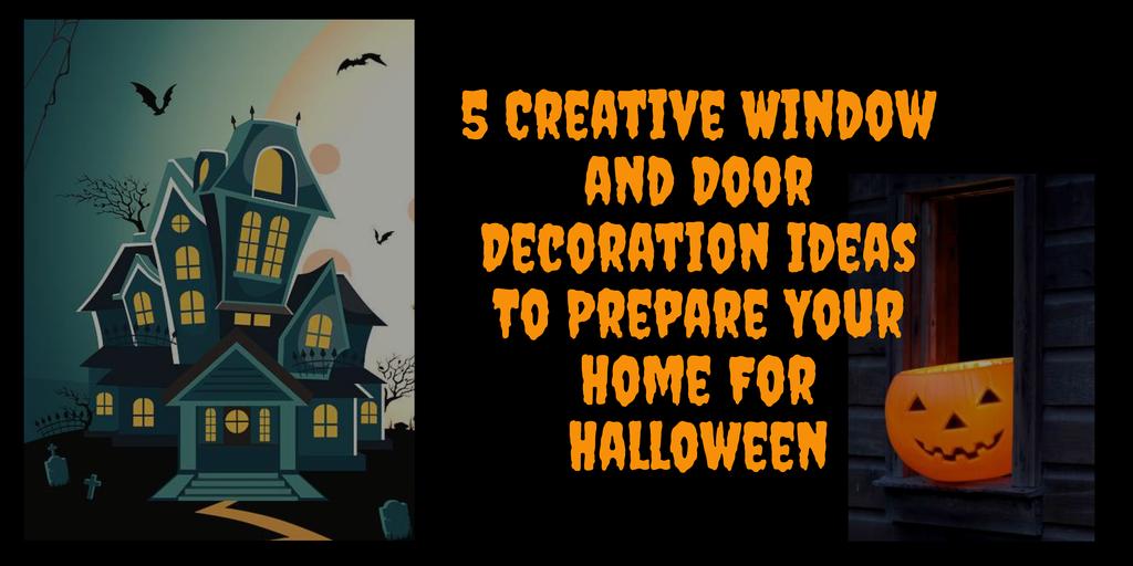 5 Creative Window and Door Decoration Ideas For Halloween